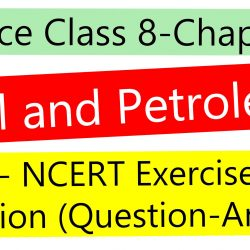 Science Class 8-Chapter 5-Coal and Petroleum- NCERT Exercise Solution (Question-Answer)