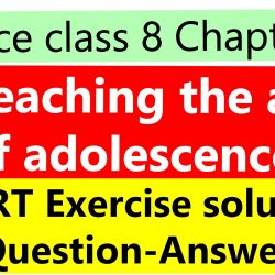 Science class 8 Chapter 10 - Reaching the age of adolescence NCERT Exercise solution (Question-Answer)