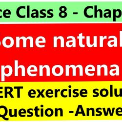 Science Class 8 - Chapter 15- Some natural phenomena- NCERT exercise solution (Question-Answer)