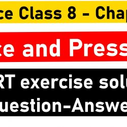 Science Class 8 - Chapter 11- Force and Pressure - NCERT exercise solution (Question-Answer)