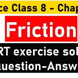 Science Class 8 - Chapter 12- Friction - NCERT exercise solution (Question-Answer)