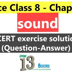 Science Class 8 - Chapter 13- sound - NCERT exercise solution (Question-Answer)