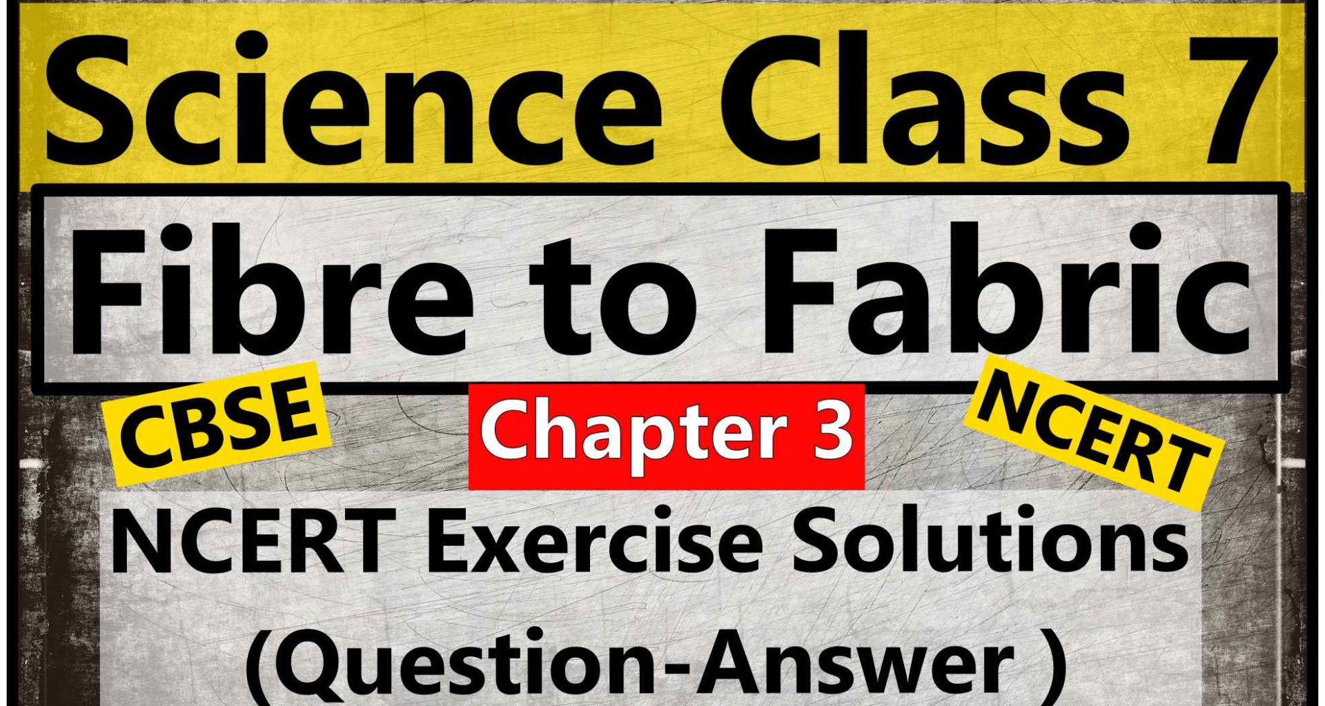 Science Class 7- Chapter 3- Fibre to Fabric- NCERT Exercise Solution (Question-Answer )