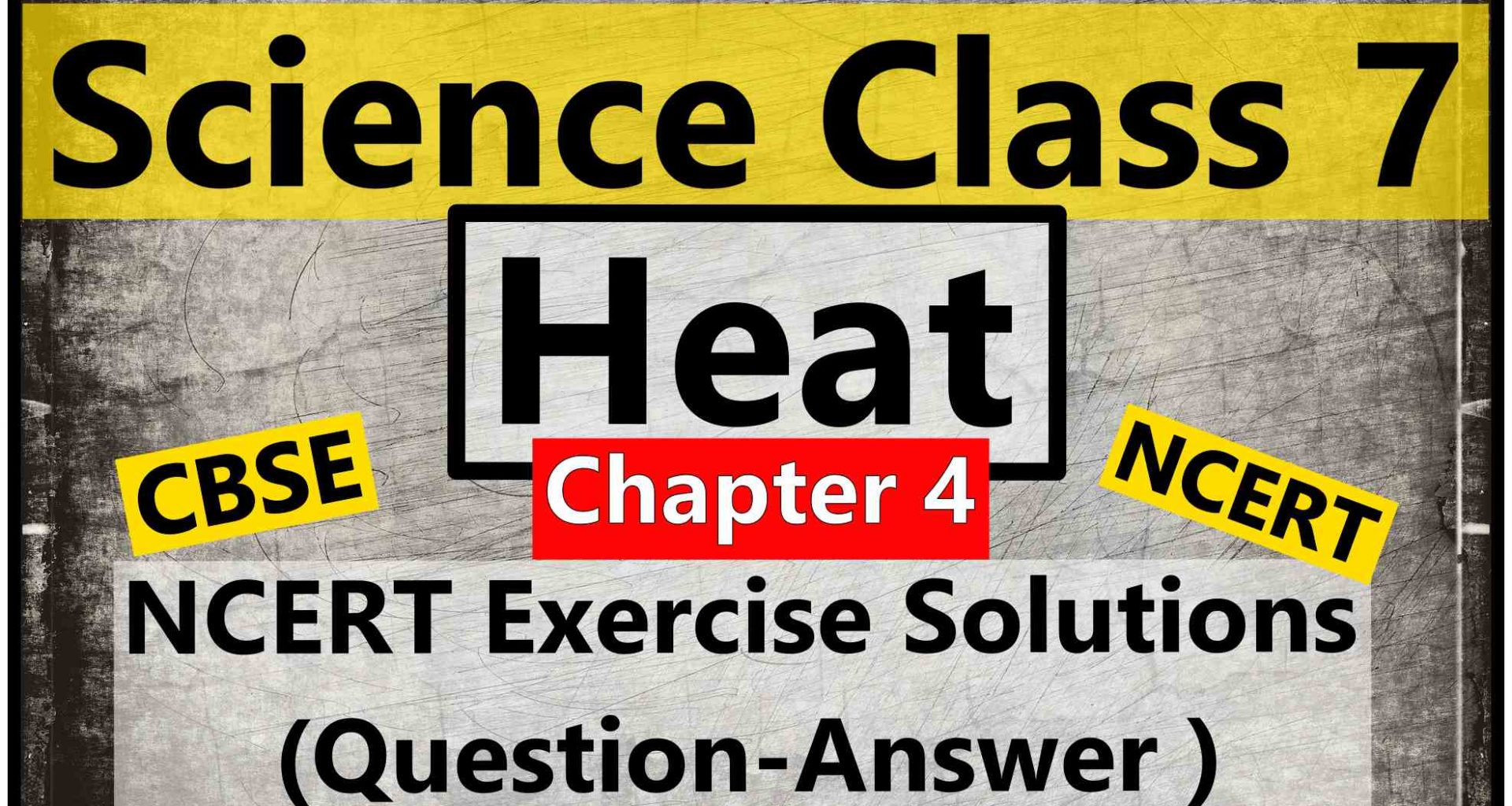Science Class 7- Chapter 4- Heat- NCERT Exercise Solution (Question-Answer )